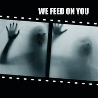We Feed On You - We Feed On You (Explicit)