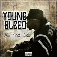 Young Bleed - Wut' Uh' Life (Explicit)