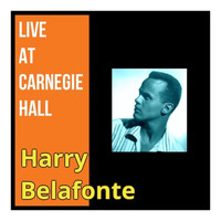 Harry Belafonte - Live at Carnegie Hall