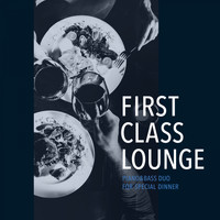 Cafe lounge Jazz - First Class Lounge ~piano&bass Duo for Special Dinner~ (Premium Duo)