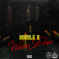 Double X - Warn Dem (Explicit)