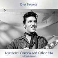 Elvis Presley - Lonesome Cowboy And Other Hits (All Tracks Remastered)