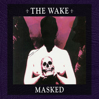 The Wake - Masked