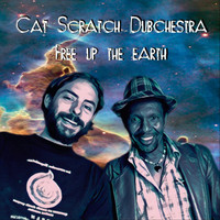 Cat Scratch Dubchestra - Free up the Earth