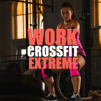 Work - Crossfit Extreme
