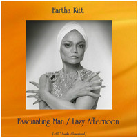 Eartha Kitt - Fascinating Man / Lazy Afternoon (All Tracks Remastered)