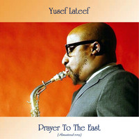 Yusef Lateef - Prayer To The East (Remastered 2019)