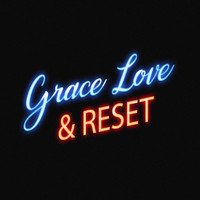 Grace Love & Reset - Lights Out
