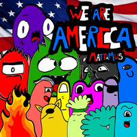 Mattimus - We Are America