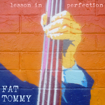 Fat Tommy - Lesson in Perfection (Explicit)