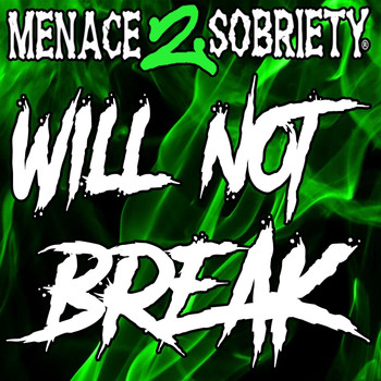 MENACE 2 SOBRIETY - Will Not Break (Explicit)