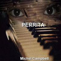 Michael Campbell - Perrita (Explicit)