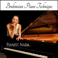 Nada - Pianist Nada: Brahmsian Piano Technique
