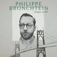 Philippe Bronchtein - Oregon Air - EP
