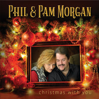 Phil & Pam Morgan - Christmas with You