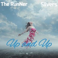 The Runner - Up and Up (feat. Siivers)