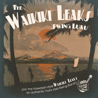 The Waikiki Leaks - Swing Luau