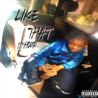 11thhour - Like That (Explicit)