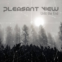 Pleasant View - Until the End