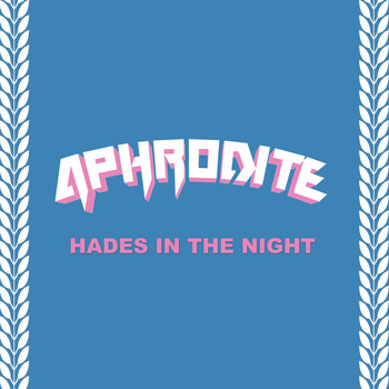 Aphrodite - Hades in the Night