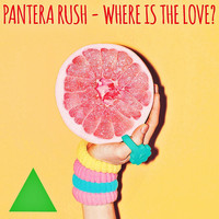 Pantera Rush - Where Is the Love?
