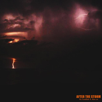 Sir.Yusdiuk - After the Storm (feat. Rox'as) (Explicit)