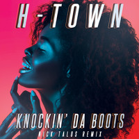 H-Town - Knockin' da Boots (Re-Recorded) [Nick Talos Remix]