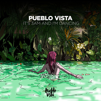 Pueblo Vista - it's 3am and I'm dancing