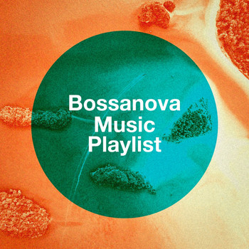 Brazilian Lounge Project, Bossa Nova Collective, Bossa Nova Cover Hits - Bossanova Music Playlist