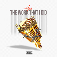 Ace - The Work That I Did (Explicit)