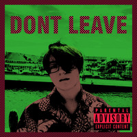 Focus - Don't Leave (Explicit)