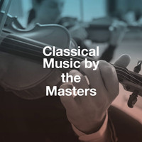 Piano: Classical Relaxation, Classical Study Music Ensemble, Classical Piano - Classical Music by the Masters