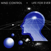 Mind Control - Life for Ever