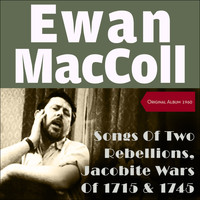 Ewan MacColl & Peggy Seeger - Songs Of Two Rebellions - The Jacobite Wars Of 1715 And 1745 In Scotland (Original Album 1960)