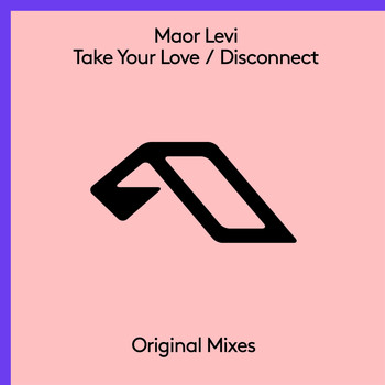 Maor Levi - Take Your Love / Disconnect