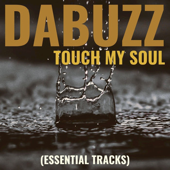 Da Buzz - Touch My Soul (Essential Tracks)