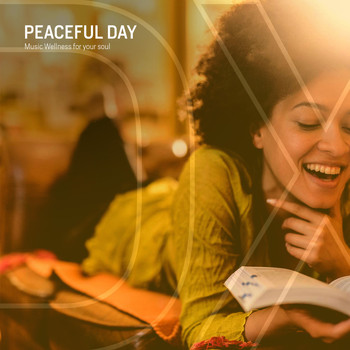 Various Artists - Peaceful Day (Music Wellness for Your Soul)