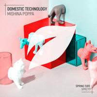 Domestic Technology - Mishina Poppa