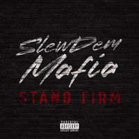 Slew Dem Mafia featuring Clipson, Ragé and Kraze - Stand Firm (Explicit)