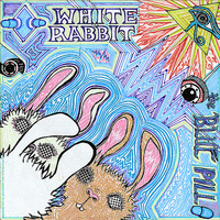 White Rabbit - The Blue Pill