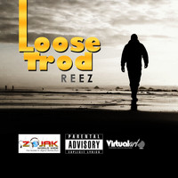 Reez - Loose Trod (Explicit)