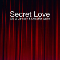 Ola W Jansson and Kristoffer Wallin - Secret Love