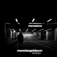 Monstergetdown - My Mind Is Gone