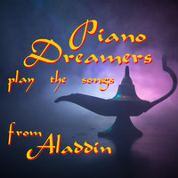 Piano Dreamers - Piano Dreamers Play the Songs from Aladdin