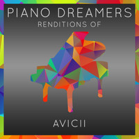 Piano Dreamers - Piano Dreamers Renditions of Avicii