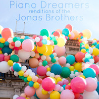 Piano Dreamers - Piano Dreamers Renditions of The Jonas Brothers
