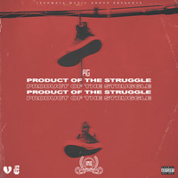 RG - Product Of The Struggle (Explicit)