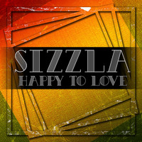 Sizzla - HAPPY TO LOVE