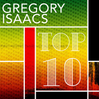 Gregory Isaacs - TOP TEN