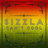 Sizzla - CANT COOL